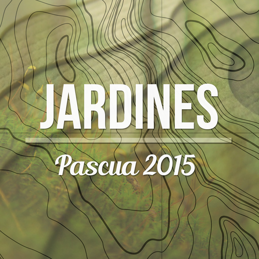 Jardines: Pascua 2015