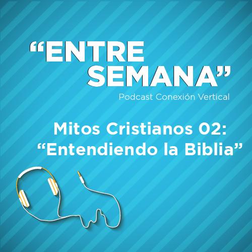 Mitos Cristianos 02: Entendiendo la Biblia